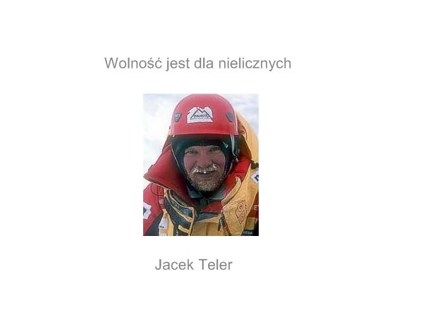 Wolność jest dla nielicznych – Jacek Teler